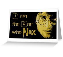 I'm the one who NOX! Greeting Card