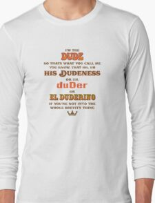 I'm the Dude Long Sleeve T-Shirt