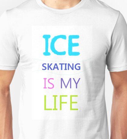 Ice Skating Is My Life Unisex T-Shirt
