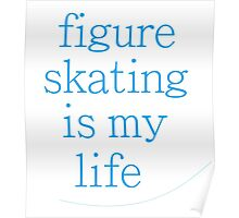 Figure Skating Is My Life Poster
