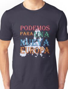"""""""Podemos para una nueva Europa"""" slogan Unisex T-Shirt"""