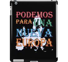 """""""Podemos para una nueva Europa"""" slogan iPad Case/Skin"""