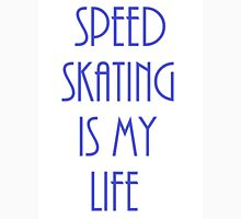 Speed Skating Is My Life Unisex T-Shirt