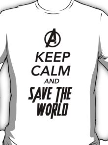 Keep Calm and Save The World T-Shirt