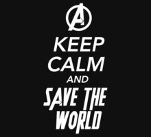Keep Calm and Save The World - White by Shellphiehead