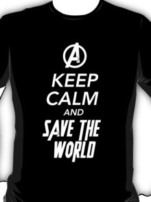 Keep Calm and Save The World - White T-Shirt