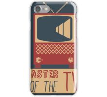 Master of the TV iPhone Case/Skin