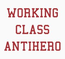 Working Class Antihero by Miguel Queiruga