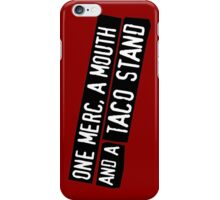 One Merc, A Mouth And A Taco Stand iPhone Case/Skin