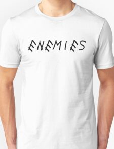 Enemies [Black] Unisex T-Shirt