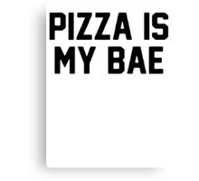 Pizza Is My Bae [Black] Canvas Print