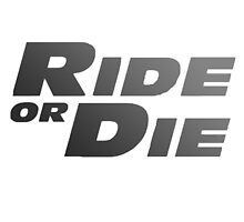 Ride or Die by Green-TShirts