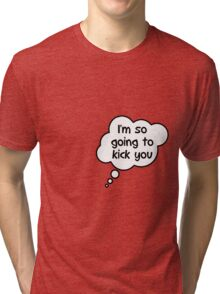 Pregnancy Message from Baby - I'm So Going to Kick You by Bubble-Tees.com Tri-blend T-Shirt