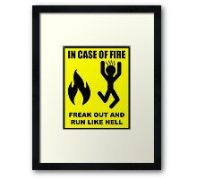 In Case of Fire... Framed Print