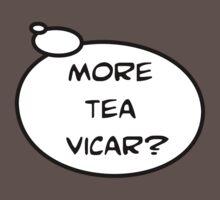MORE TEA VICAR? by Bubble-Tees.com Kids Clothes