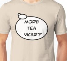 MORE TEA VICAR? by Bubble-Tees.com Unisex T-Shirt