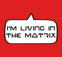 I'm living in the Matrix by Bubble-Tees.com One Piece - Short Sleeve