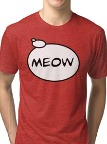 MEOW by Bubble-Tees.com Tri-blend T-Shirt