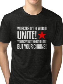 Workers of the World Unite! Tri-blend T-Shirt