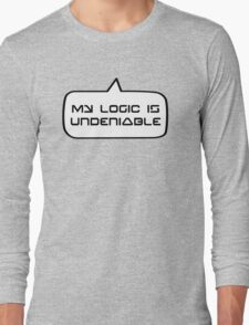 MY LOGIC IS UNDENIABLE by Bubble-Tees.com Long Sleeve T-Shirt