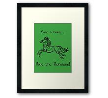 Save a horse... Ride the Rohirrim! - Black Framed Print
