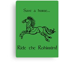 Save a horse... Ride the Rohirrim! - Black Canvas Print