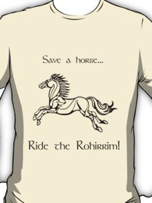Save a horse... Ride the Rohirrim! - Black T-Shirt