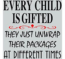 every child is gifted they just unwrap their packages at different times Photographic Print