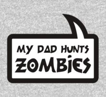 MY DAD HUNTS ZOMBIES by Bubble-Tees.com One Piece - Long Sleeve