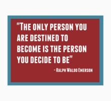 The only person you are destined to become is the person you decide to be Kids Tee