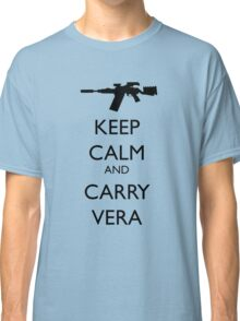 Keep Calm and Carry Vera - black text Classic T-Shirt