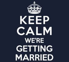 Keep Calm we're Getting Married Kids Clothes