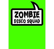 ZOMBIE DISCO SQUAD by Bubble-Tees.com Photographic Print
