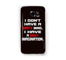 i don't have a dirty mind, i have a sexy imagination Samsung Galaxy Case/Skin