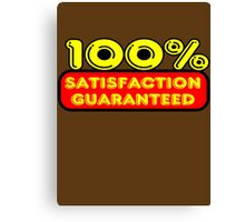 100% Satisfaction Guaranteed by Chillee Wilson Canvas Print