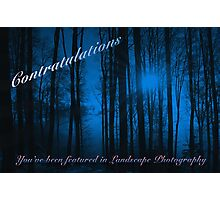 You've Been Featured in Landscape Photography Photographic Print