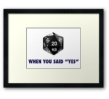 "It Was a Natural 20 When You Said ""Yes"" (d20 Role Playing Games) Framed Print"