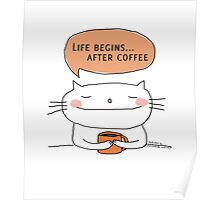 Life begins... after coffee / Cat doodle Poster