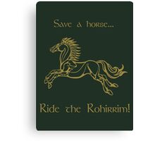 Save a horse... Ride the Rohirrim! - Tan Canvas Print
