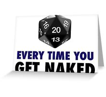 It's a Natural 20 Every Time You Get Naked (d20 Role Playing Games) Greeting Card
