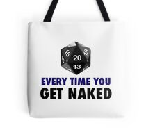 It's a Natural 20 Every Time You Get Naked (d20 Role Playing Games) Tote Bag