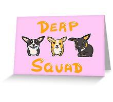 Derp Squad - Corgi Mix Greeting Card