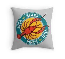 Suck Heads Pinch Tails Throw Pillow