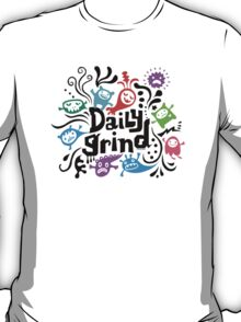 Daily grind - colors T-Shirt
