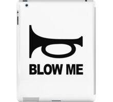 BLOW ME iPad Case/Skin