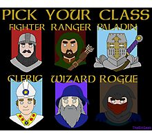 Pick Your Character Class Photographic Print