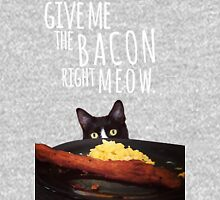 Give me the bacon right meow Unisex T-Shirt