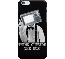 Think Outside The Box! iPhone Case/Skin