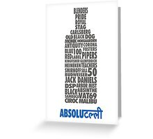 Absolutely Drunk! Greeting Card