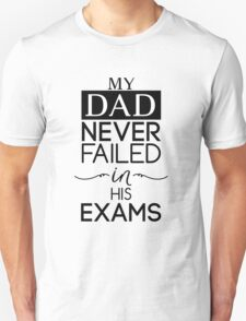 My Dad Never Failed T-Shirt